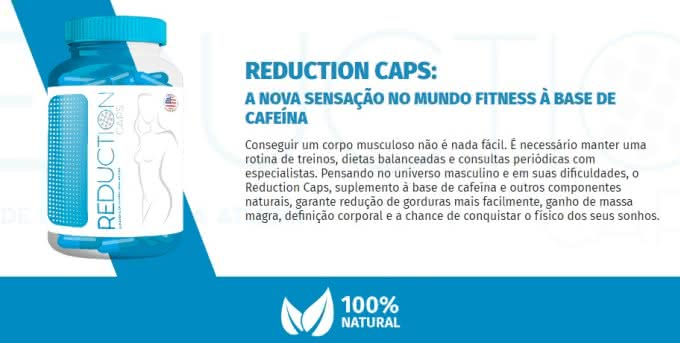 Reduction Caps Funciona